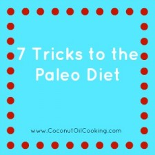 7 Tricks 225x225  7 Tricks to the Paleo Diet