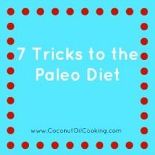 7 Tricks 225x225  7 Tricks to the Paleo Diet