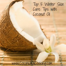 Coconut Oil Skincare 225x225  Top 5 Winter Skin Care Tips